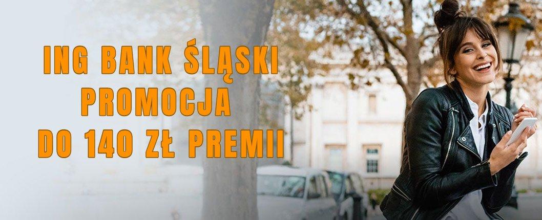 140 zł premii w promocji ING Bank Śląski