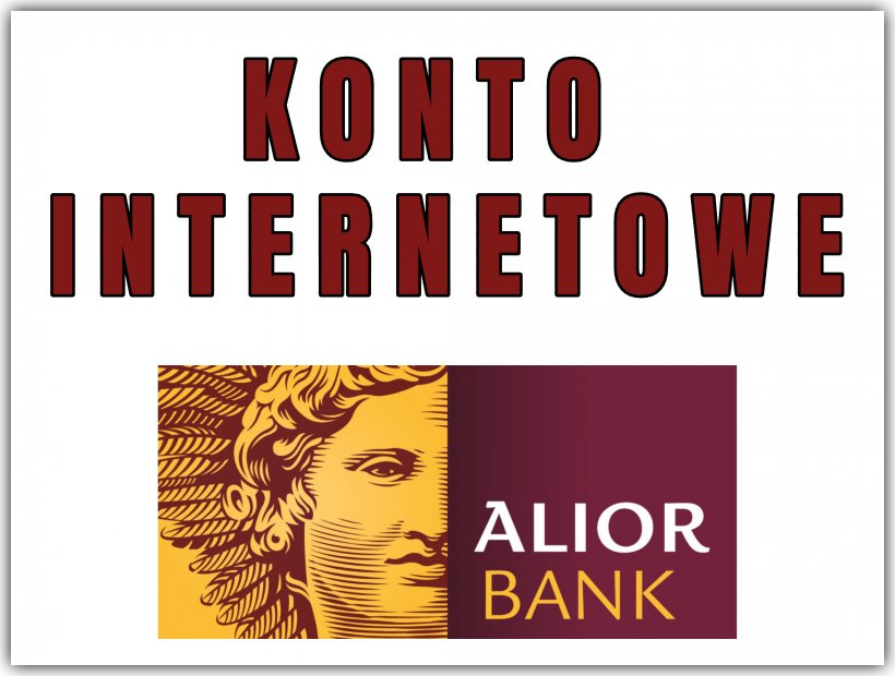 KONTO INTERNETOWE - ALIOR BANK