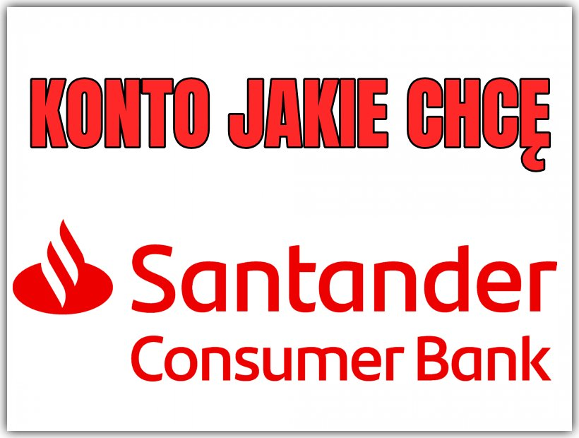 KONTO JAKIE CHCĘ - SANTANDER BANK