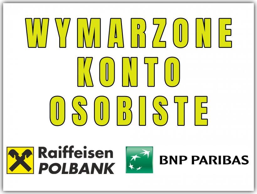 WYMARZONE KONTO OSOBISTE - RAIFFEISEN POLBANK - BGŻ BNP PARIBAS